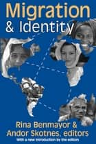 Migration and Identity ebook by Andor Skotnes