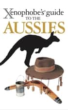 Xenophobe's Guide to the Aussies ebook by Ken Hunt,Mike Taylor