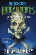 Necroscope: Harry and the Pirates ebook by Brian Lumley