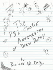 The Psi-Chotic Adventures of Drew Darby ebook by Richard W. Kelly