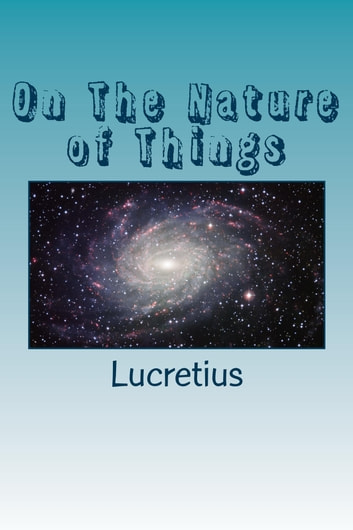 On The Nature of Things (Illustrated) ebook by Lucretius