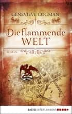Die flammende Welt - Roman ebook by Genevieve Cogman, André Taggeselle