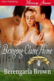 Bringing Claire Home ebook by Berengaria Brown