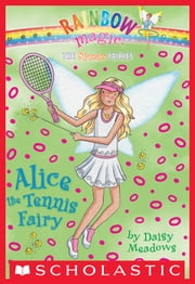 Sports Fairies #6: Alice the Tennis Fairy ebook by Daisy Meadows