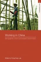 Working in China ebook by Ching Kwan Lee