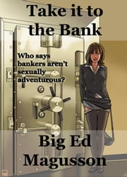 Take it to the Bank ebook by Big Ed Magusson