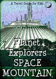 Planet Explorers Space Mountain: A Travel Guide for Kids ebook by Planet Explorers