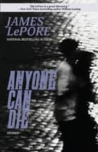 Anyone Can Die ebook by