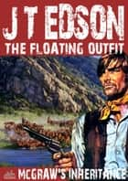 The Floating Outfit 15: McGraw's Inheritance ebook by J.T. Edson