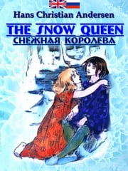 The Snow Queen - Снежная королева ebook by Hans Christian Andersen, Daniel Coenn (illustrator)