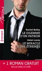 Le dilemme d'un patron - Le miracle d'une étreinte - Une rencontre inoubliable ebook by Rachel Bailey, Helen Lacey, Kate Carlisle