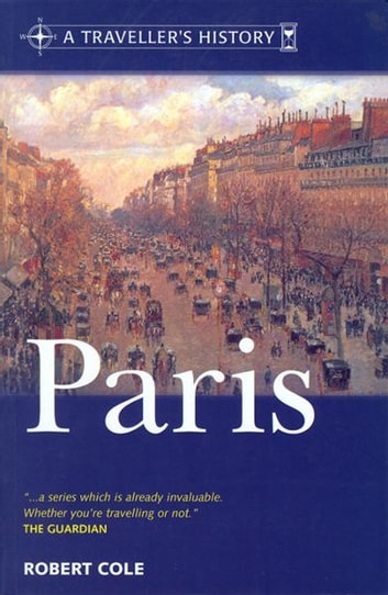A Traveller&Amp;Apos;S History Of Paris ebook by Robert Cole