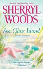 Sea Glass Island ebook by Sherryl Woods