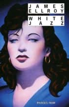 White Jazz ebook by James Ellroy, Freddy Michalski