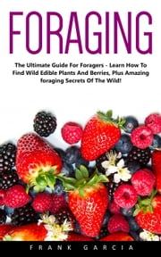 Foraging ebook by Frank Garcia