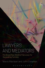 Lawyers and Mediators - The Brave New World of Services for Separating Families ebook by Mavis Maclean,John Eekelaar