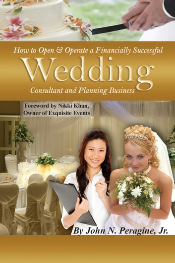 How to open operate a financially successful wedding consultant how to open operate a financially successful wedding consultant planning business ebook by jr junglespirit Image collections