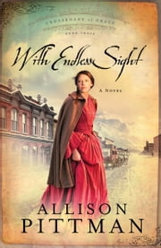 With Endless Sight ebook by Allison K. Pittman