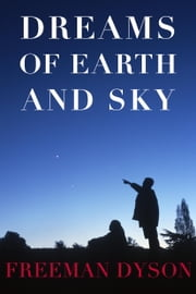 Dreams of Earth and Sky ebook by Freeman Dyson