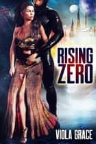Rising Zero ebook by Viola Grace