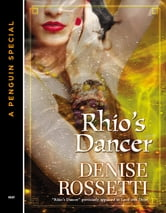 Rhio's Dancer (Novella) ebook by Denise Rossetti