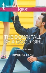 The Downfall of a Good Girl ebook by Kimberly Lang