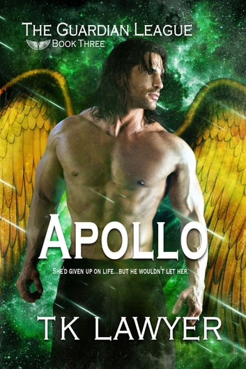 Apollo: Book Three - The Guardian League ebook by T.K. Lawyer