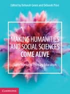 Making Humanities and Social Sciences Come Alive - Early Years and Primary Education eBook by Deborah Green, Deborah Price