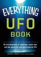 The Everything UFO Book: An investigation of sightings, cover-ups, and the quest for extraterrestial life ebook by William J. Birnes