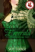 Emerald - Gemstone Burlesque ebook by Skye Turner