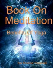 Book On Meditation ebook by Sai Krishna Yedavalli