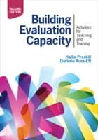 Building Evaluation Capacity ebook by Darlene Russ-Eft,Hallie S. Preskill