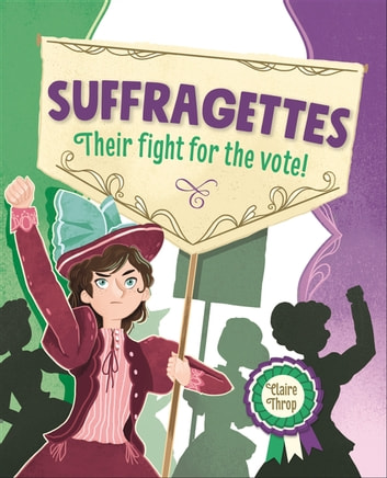 Reading Planet KS2 – Suffragettes - Their fight for the vote! – Level 8: Supernova ebook by Claire Throp