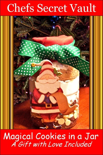 Magical Cookies in a Jar A Gift with Love Included ebook by Chefs Secret Vault