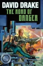The Road of Danger ebook by David Drake