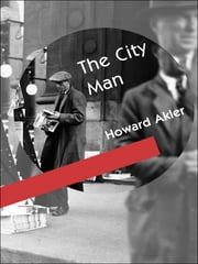 The City Man ebook by Howard Akler