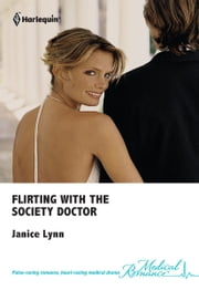 Flirting with the Society Doctor ebook by Janice Lynn