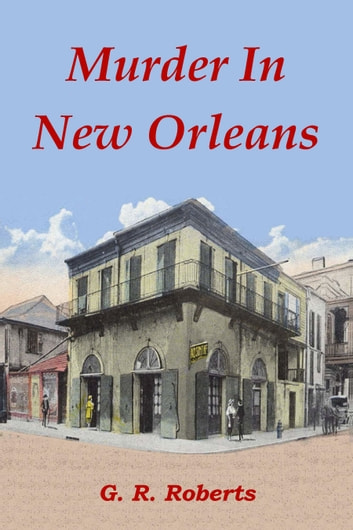 Murder In New Orleans ebook by G. R. Roberts