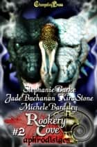 Rookery Cove Vol 2 ebook by Stephanie Burke, Kira Stone, Michele Bardsley