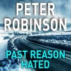 Past Reason Hated audiobook by Peter Robinson
