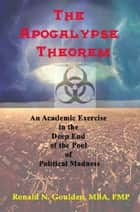 Apocalypse Theorem ebook by Ronald N. Goulden, MBA, PMP
