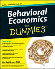 Behavioral Economics For Dummies ebook by Morris Altman