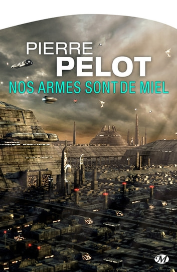 Nos armes sont de miel ebook by Pierre Pelot