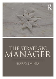 The Strategic Manager ebook by Harry Sminia