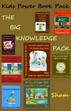 Kids Power Book Pack: The Big Knowledge Pack ebook by Sham
