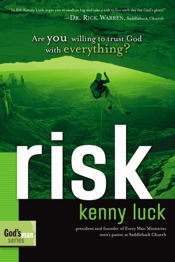 Risk - Are You Willing to Trust God with Everything? ebook by Kenny Luck