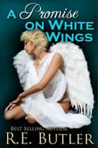 A Promise on White Wings (Wiccan-Were-Bear Book Seven) ebook by