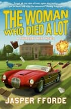 The Woman Who Died a Lot - Thursday Next Book 7 ebook by Jasper Fforde
