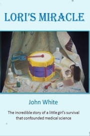 Lori's Miracle ebook by John White