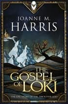 The Gospel of Loki ebook by Joanne M Harris